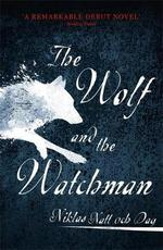 The wolf and the watchman - niklas natt och dag (ISBN 9781473682146)