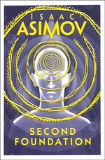 Second Foundation - Isaac Asimov (ISBN 9780008117511)