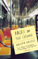 Faces in the crowd - valeria luiselli (ISBN 9781847085078)