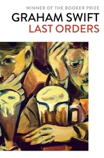 Last orders - graham swift (ISBN 9781471187292)