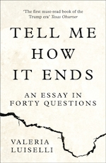 Tell me how it ends - valeria luiselli (ISBN 9780008271923)