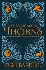 Language of thorns - leigh bardugo (ISBN 9781510104419)