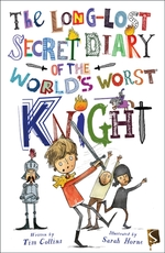 Long-lost secret diary of the world's worst knight - tim collins (ISBN 9781912006670)