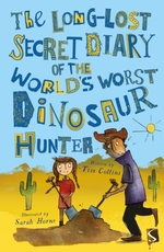 Long-lost secret diary of the world's worst dinosaur hunter - tim collins (ISBN 9781912233199)