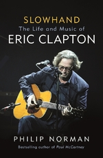 Slowhand: the life and music of eric clapton - Philip Norman (ISBN 9781474606578)