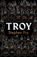 Troy: our greatest story retold - Stephen Fry (ISBN 9780241424599)