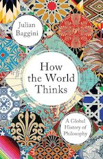 How the World Thinks - Julian Baggini (ISBN 9781783784837)