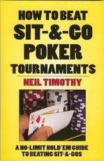 How to Beat Sit & Go Poker Tournaments - Neil Timothy (ISBN 9781580422239)