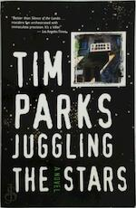 Juggling the stars - Tim Parks (ISBN 9781611451757)