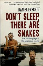 Don't Sleep, There are Snakes - Daniel Everett (ISBN 9781846680403)
