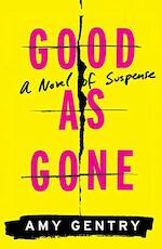 Good as gone - amy gentry (ISBN 9780544920958)