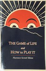 The Game of Life and How to Play It - Florence Scovel Shinn (ISBN 9781614270799)