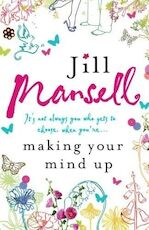 Making your mind up - Jill Mansell (ISBN 9780755304899)