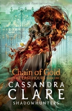 Last hours (01): chain of gold - Cassandra Clare (ISBN 9781406390988)