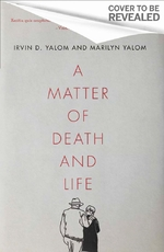 A matter of death and life - Irvin D. Yalom (ISBN 9780349428567)