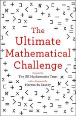 The Ultimate Mathematical Challenge - The Uk Mathematics Trust (ISBN 9780008316402)