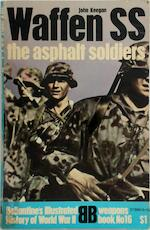 Waffen SS: the asphalt soldiers - John Keegan