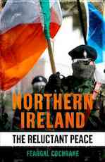 Northern ireland : the reluctant peace - Feargal Cochrane (ISBN 9780300178708)