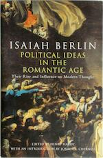 Political Ideas in the Romantic Age - Isaiah Berlin (ISBN 9780701179090)