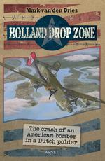 HOLLAND DROP ZONE - Mark van den Dries (ISBN 9789464243079)