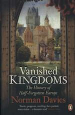 Vanished kingdoms: the history of half-forgotten europe - Norman Davies (ISBN 9780141048864)