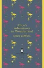 Alice's Adventures in Wonderland and Through the Looking Gla - lewis carroll (ISBN 9780141199689)
