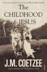 The Childhood of Jesus - j m coetzee (ISBN 9780099581550)