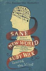 Sane New World: taming the mind - Ruby Wax (ISBN 9781444755756)
