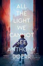 All The Light We Cannot See - Anthony Doerr (ISBN 9780007548699)