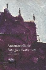 Dit is geen theater meer - Annemarie Estor (ISBN 9789028426139)