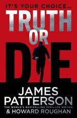 Truth or Die - james patterson (ISBN 9781780892863)