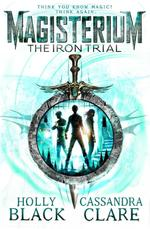 Magisterium: the Iron Trial - Cassandra Clare (ISBN 9780552567732)