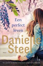 Een perfect leven - Danielle Steel (ISBN 9789024566679)