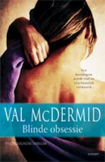 Blinde obsessie - Val Mcdermid (ISBN 9789021804590)
