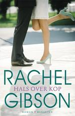 Hals over kop - Rachel Gibson (ISBN 9789045204581)