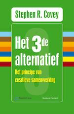 Het derde alternatief - Stephen R. Covey (ISBN 9789047004769)