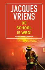 De school is weg! - Jacques Vriens