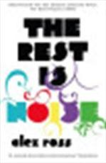 The rest is noise - alex ross (ISBN 9781841154763)