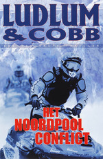 Het Noordpool conflict - Robert Ludlum, James Cobb (ISBN 9789024558032)