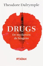 Drugs - Theodore Dalrymple (ISBN 9789046801482)