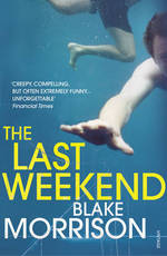 Last Weekend - Blake Morrison (ISBN 9780099542346)