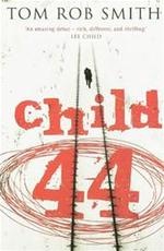 Child 44 - Tom Rob Smith (ISBN 9781847371270)