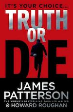 Truth or Die - james patterson (ISBN 9780099594550)