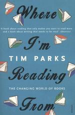 Where I'm Reading from - tim parks (ISBN 9781784701796)