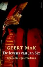 De levens van Jan Six - Geert Mak (ISBN 9789045027760)