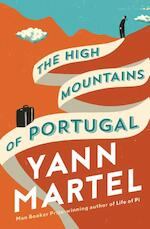 The High Mountains of Portugal - Yann Martel (ISBN 9781782114710)