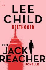 Heethoofd - Lee Child (ISBN 9789024572717)
