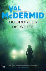 Doorbreek de stilte - Val McDermid (ISBN 9789024572083)