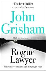 Rogue Lawyer Export Edition - john grisham (ISBN 9781473622906)