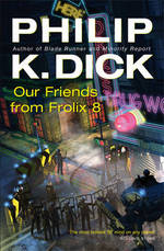 Our Friends From Frolix 8 - Philip K. Dick (ISBN 9780575076716)